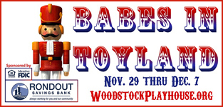November 29,30-December 5,6,7 Babes In Toyland Performed At The Woodstock Playhouse, NY